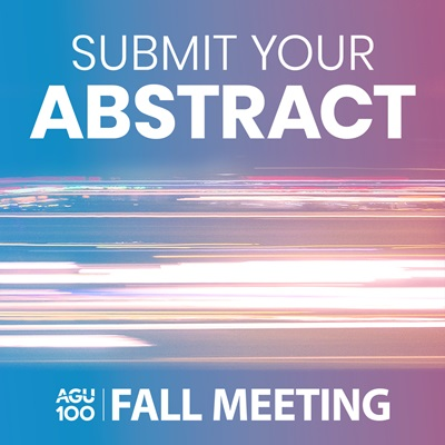 "Square image with AGU Fall Meeting logo that reads ""Submit your abstract"""